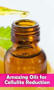 Amazing Oils for Cellulite Reduction