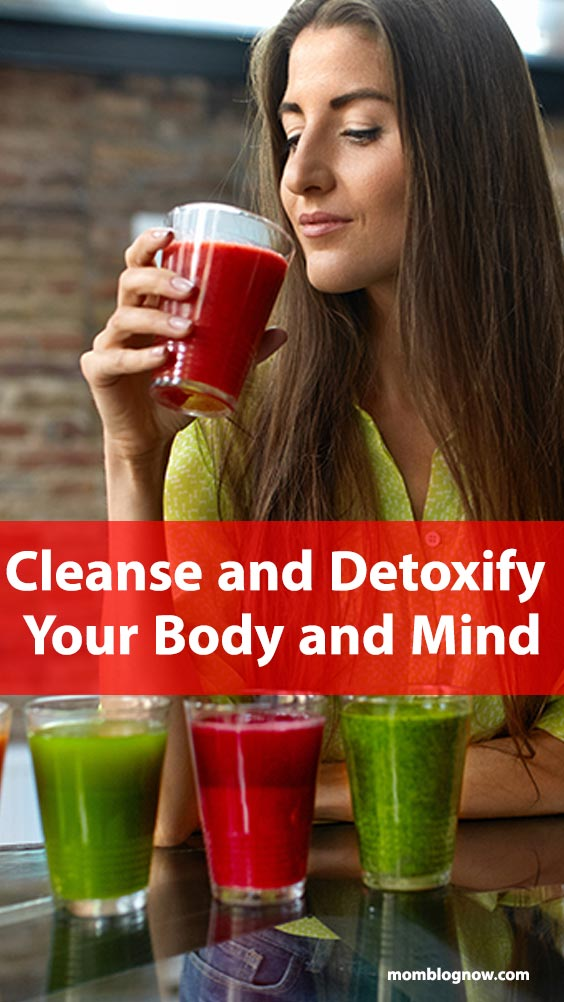 Cleanse and Detoxify Your Body and Mind