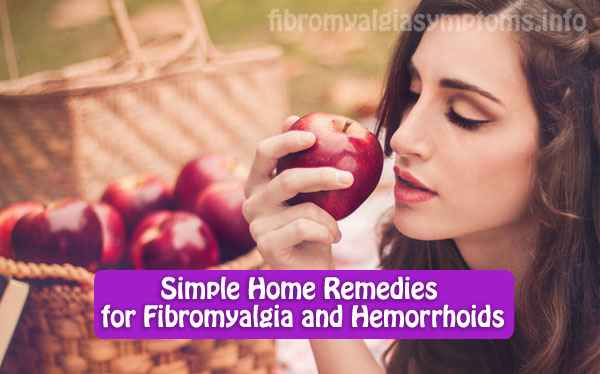 Simple Home Remedies for Fibromyalgia and Hemorrhoids