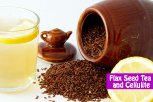 Flax Seed Tea and Cellulite