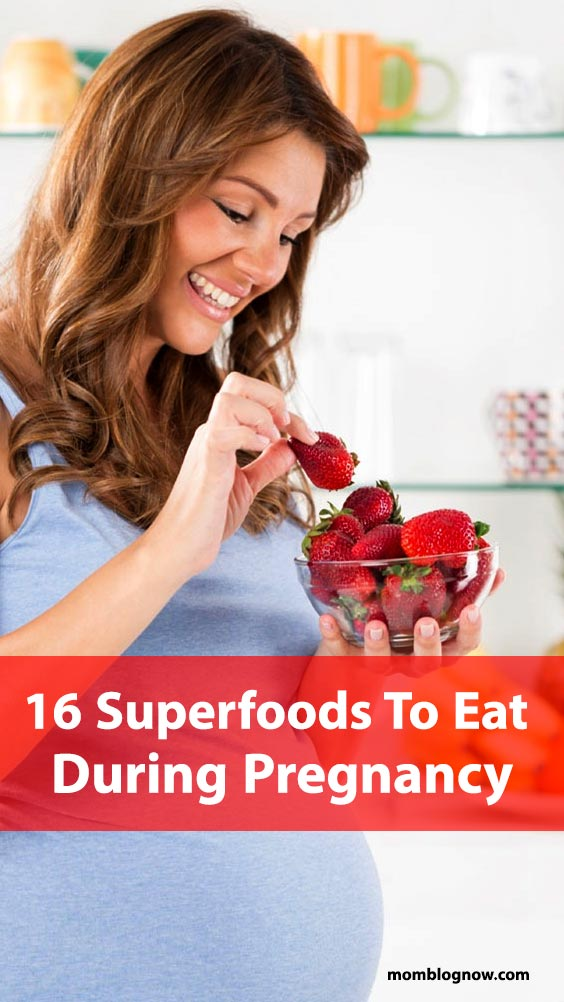 16 Superfoods To Eat During Pregnancy