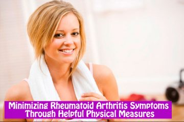 Minimizing Rheumatoid Arthritis Symptoms